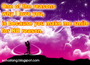 One of the reasons why I love you, is because you make me smile for no . love quotes