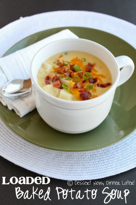 Loaded Baked Potato Soup - Dessert Now, Dinner Later!