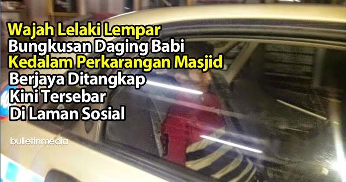 Wajah Lelaki Lempar Bungkusan Daging Babi Kedalam Perkarangan Masjid Berjaya Ditangkap