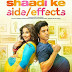 Shaadi Ke Side Effects  Opening