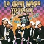 La Gran Magia Tropical EL PUEBLO ESTÁ DE FIESTA 2008