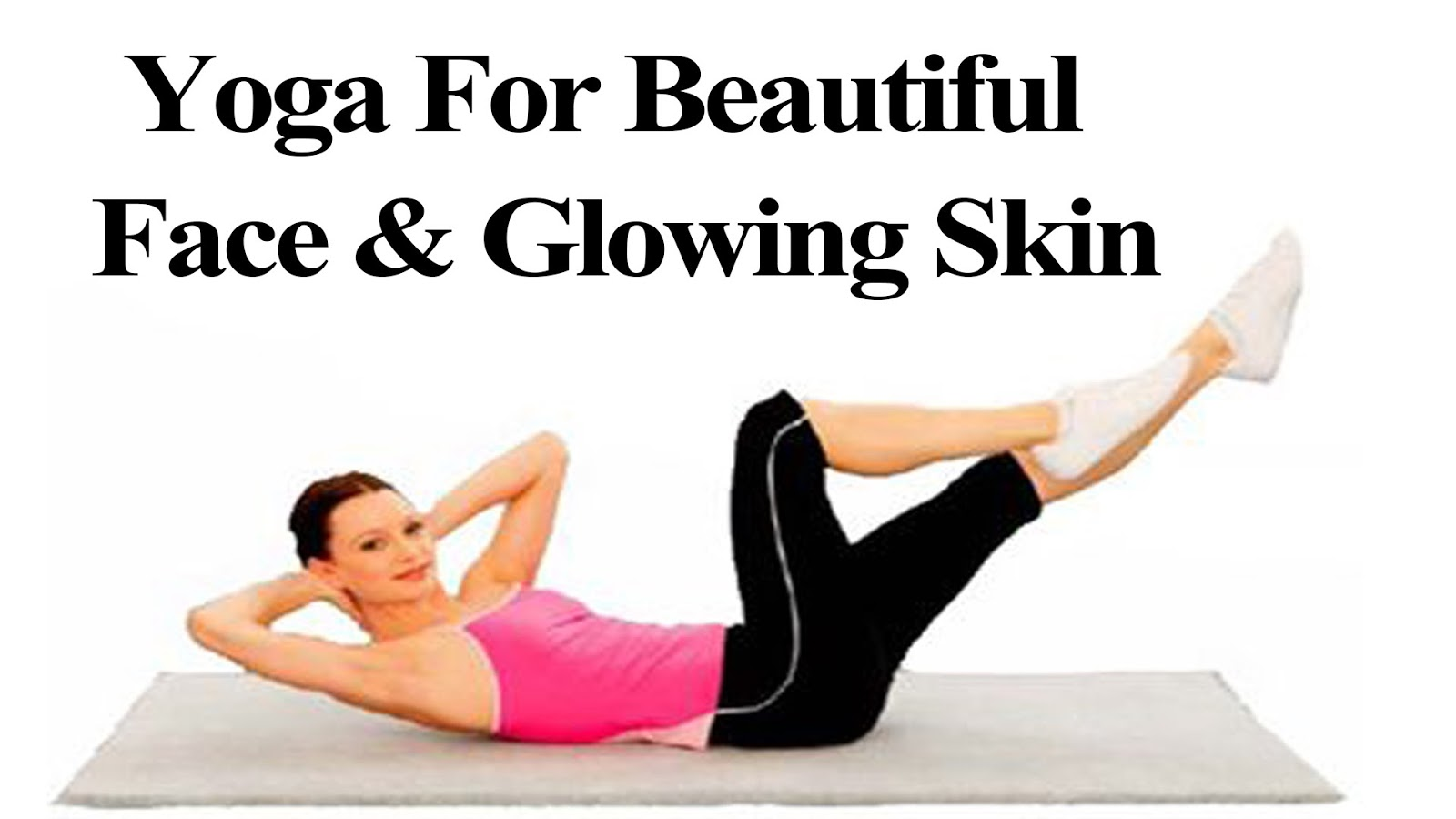 Yoga Exercises For Shiny Skin 8 Simple Yoga Poses For Glowing Skin