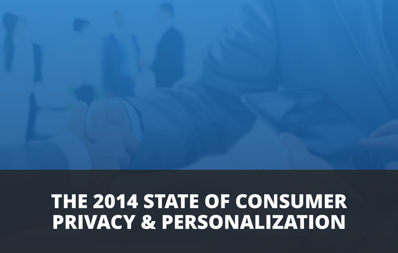 The 2014 State of Consumer Privacy and Personalization - #Infographic