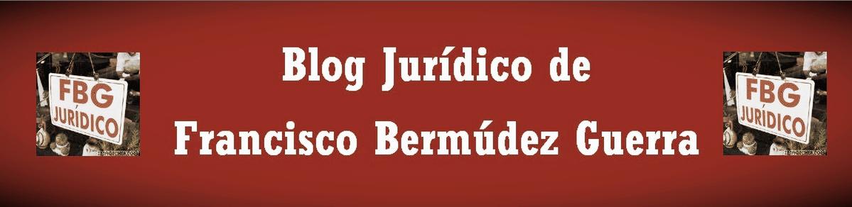 Blog Jurídico de Francisco Bermúdez Guerra
