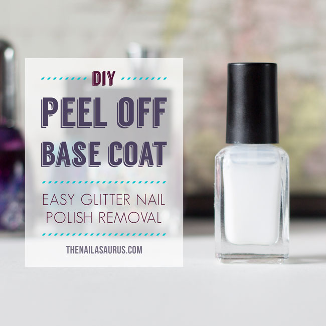 DIY: Make Your Own Peel Off Base Coat - The Nailasaurus | UK Nail ...