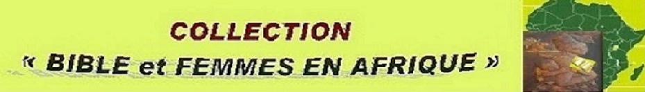 """COLLECTION """"BIBLE ET FEMMES EN AFRIQUE"""""""