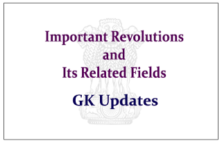 RRB NTPC GK - 2016 :: Revolutions And Their Fields For SSC, Railway Exams