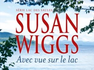 Chroniques du lac des saules, tome 9 : Avec vue sur le lac de Susan Wiggs