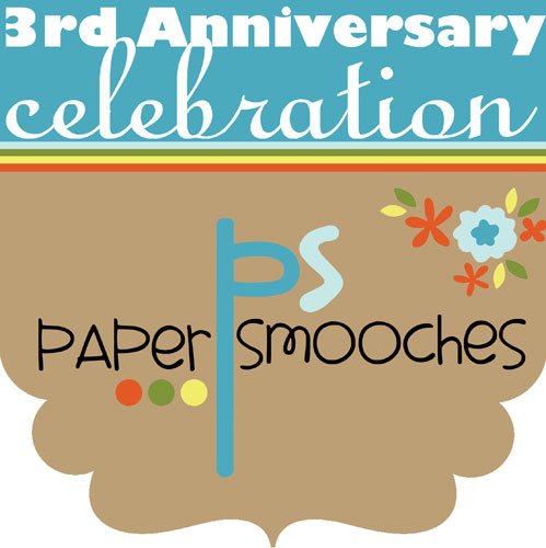 Paper Smooches 3rd Anniversary Celebration!