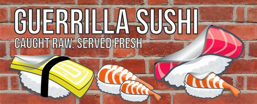Guerrilla Sushi : caught raw, served fresh