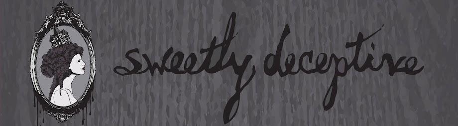 sweetly deceptive