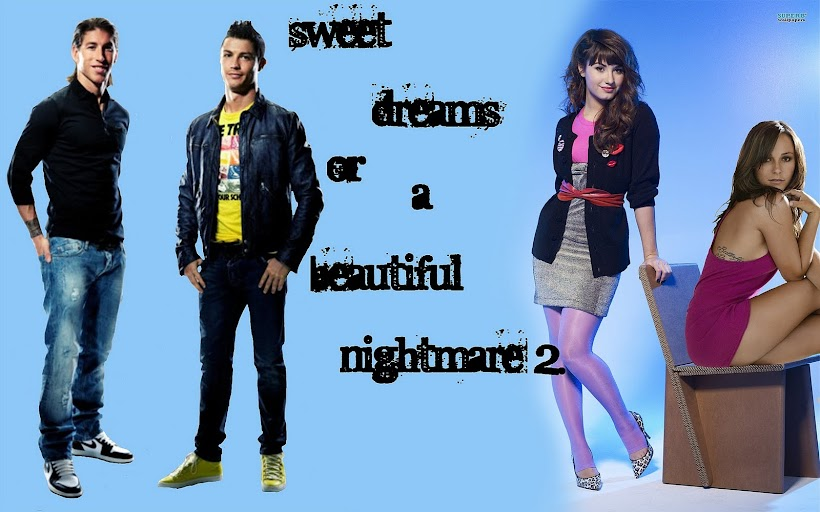 Sweet dreams or beautiful nightmare 2.