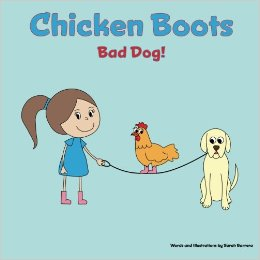 """CHICKEN BOOTS BAD DOG!"" is on Amazon.  Buy yours today!"