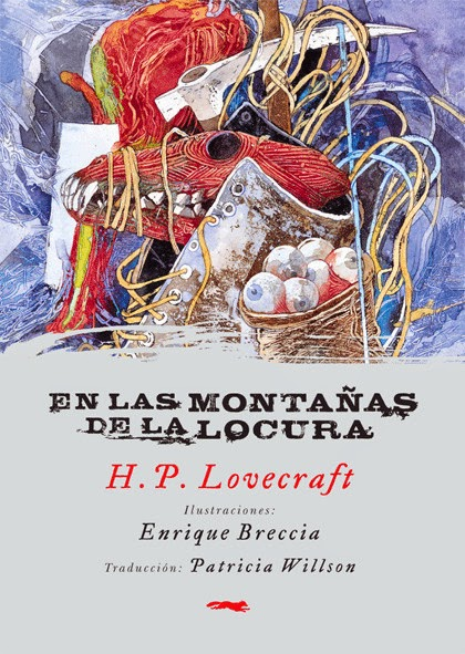 En las montañas de la locura - H. P. Lovecraft - Ilustraciones de Enrique Breccia - Libros del Zorro Rojo