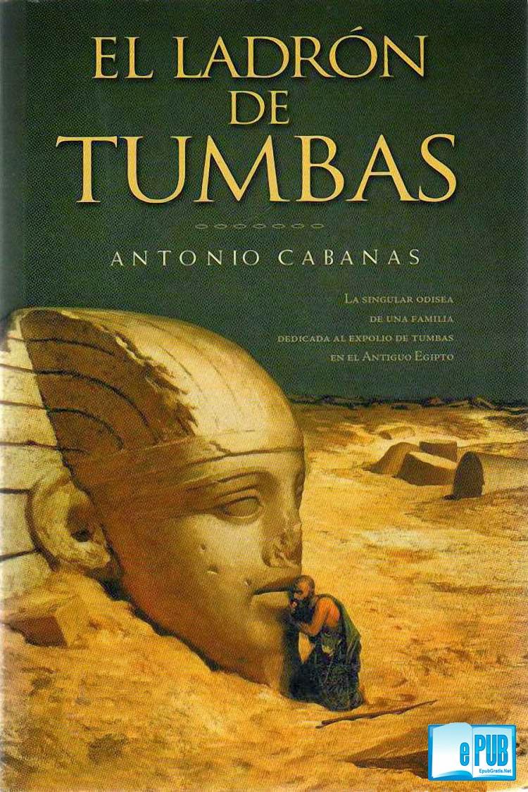 El+ladr%C3%B3n+de+tumbas  El ladrón de tumbas   Antonio Cabanas