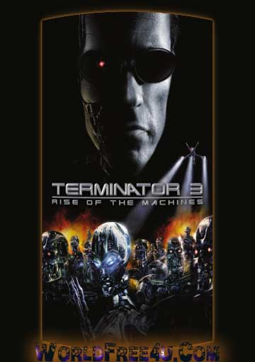 Poster Of Terminator 3 (2003) Full Movie Hindi Dubbed Free Download Watch Online At worldfree4u.com