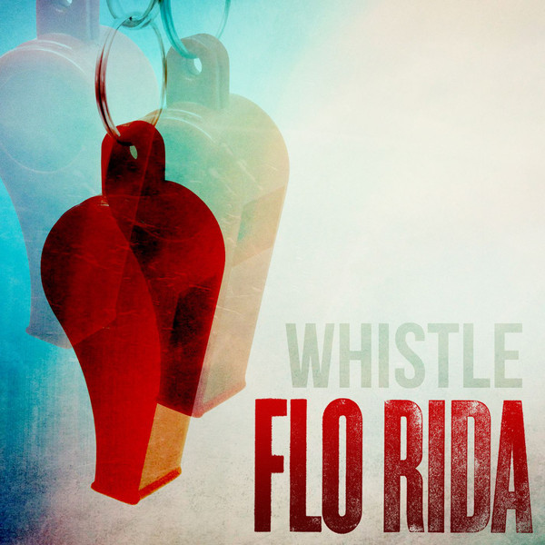 Baixar CD Whistle+ +Single Flo Rida – Whistle (2013)
