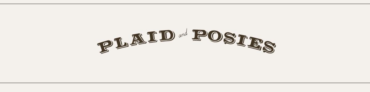 Plaid & Posies