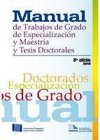 Manual de Trabajos de Grado de Especialización y Maestría y Tesis Doctorales