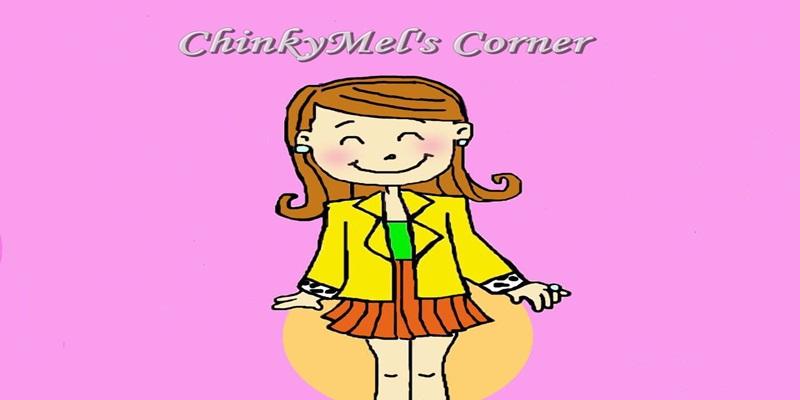 ChinkyMel's Corner