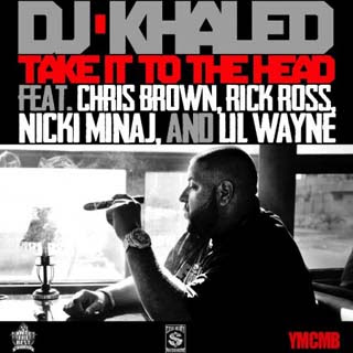 DJ Khaled – Take It To The Head Lyrics | Letras | Lirik | Tekst | Text | Testo | Paroles - Source: musicjuzz.blogspot.com