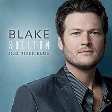 Red River Blue, Blake Shelton