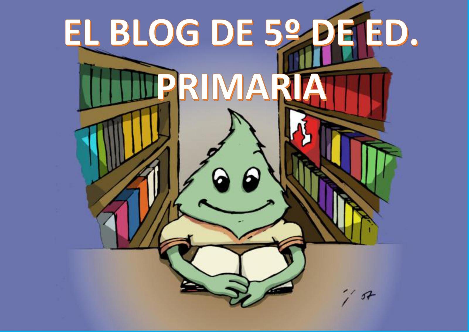 BLOG DE 5º. ED. PRIMARIA