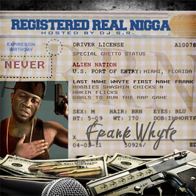 Frank_Whyte-Registered_Real_Nigga-(Bootleg)-2011