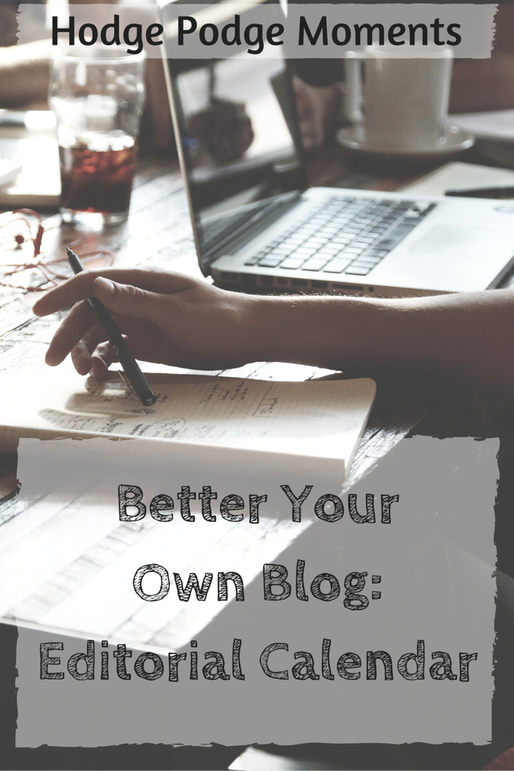 Better Your Own Blog: Editorial Calendar