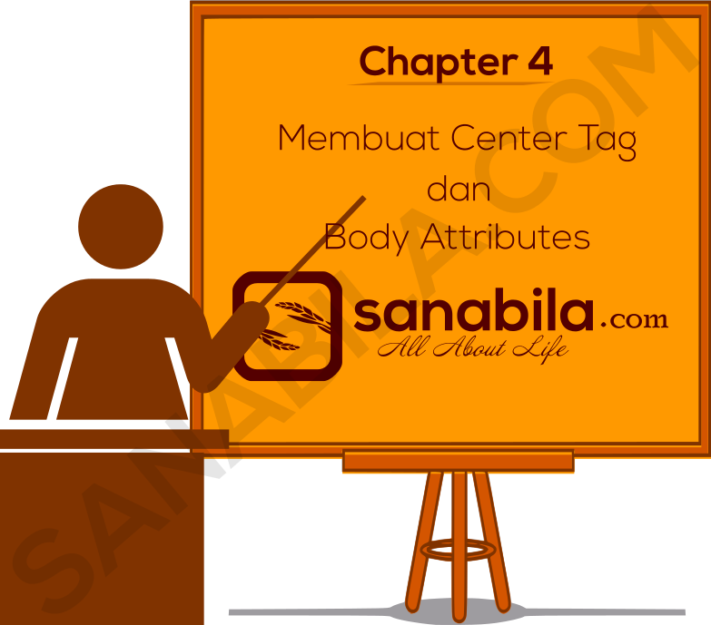 Chapter 4. Cara Membuat Center Tag dan Body Attributes Pada HTML