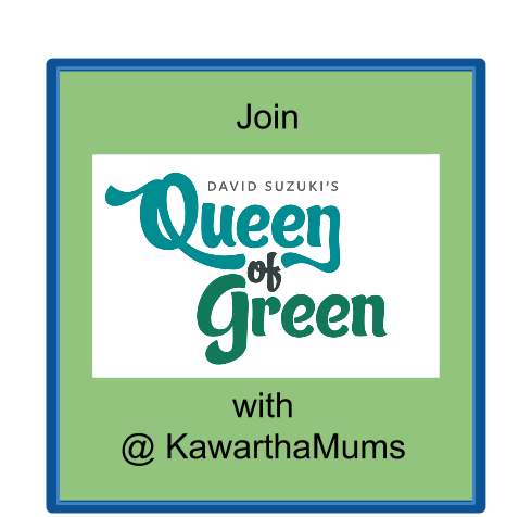 Kawartha Lakes Mums JOins David Suzuki Foundation Queen of Green Coaches Program