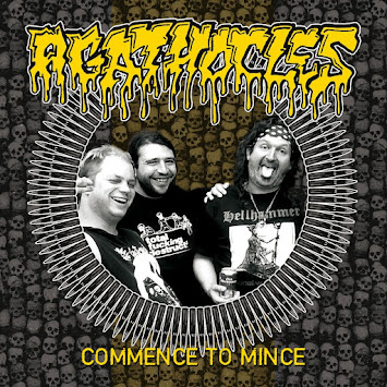 "AGATHOCLES - ""COMMENCE TO MINCE"""