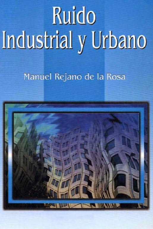 Ruido Industrial y Urbano (Manuel Rejano) [Poderoso Conocimiento]