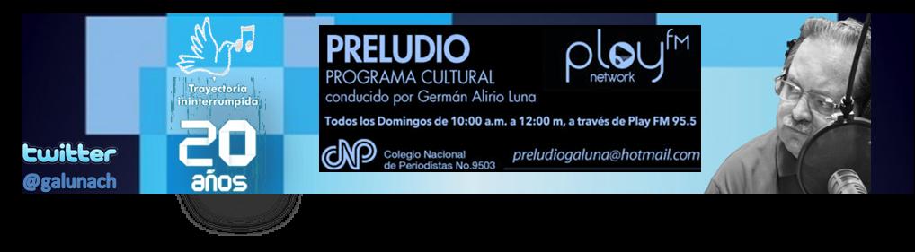 Programa Cultural Preludio conducido por el Lic. Germán Alirio Luna Chacon