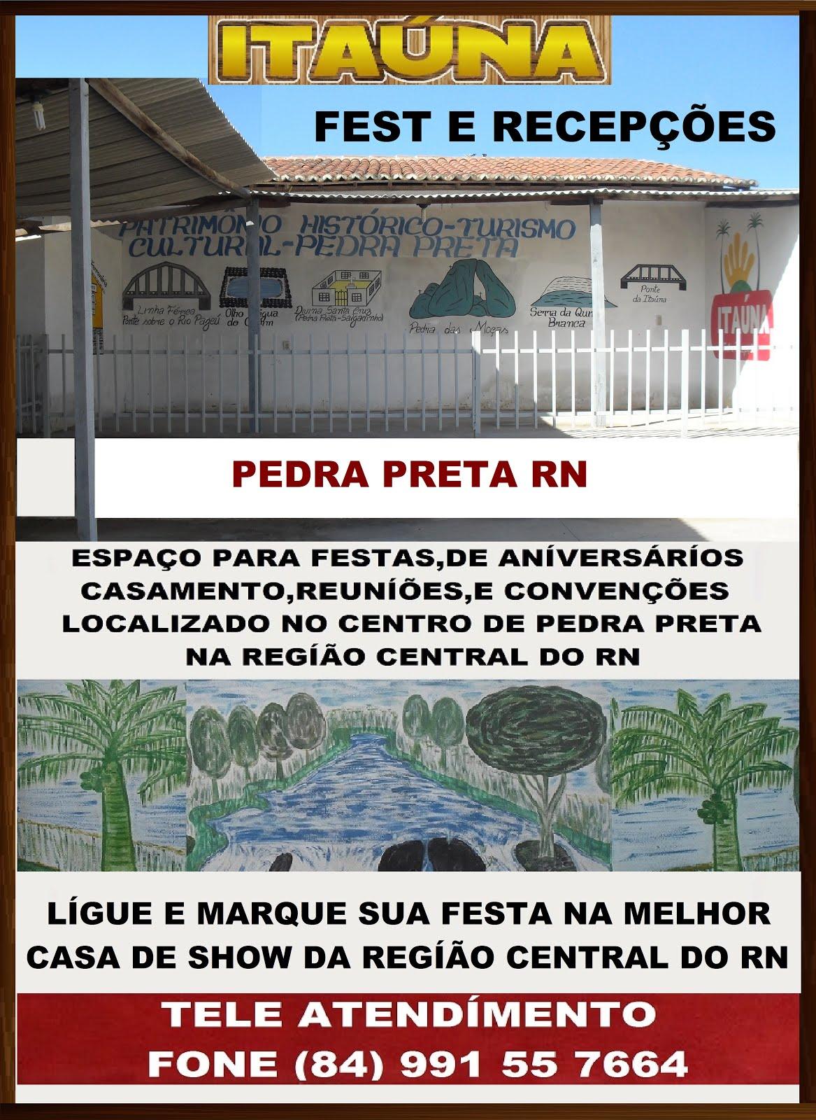 FEST E RECEPÇÕES ITAÚNA PEDRA PRETA RN.