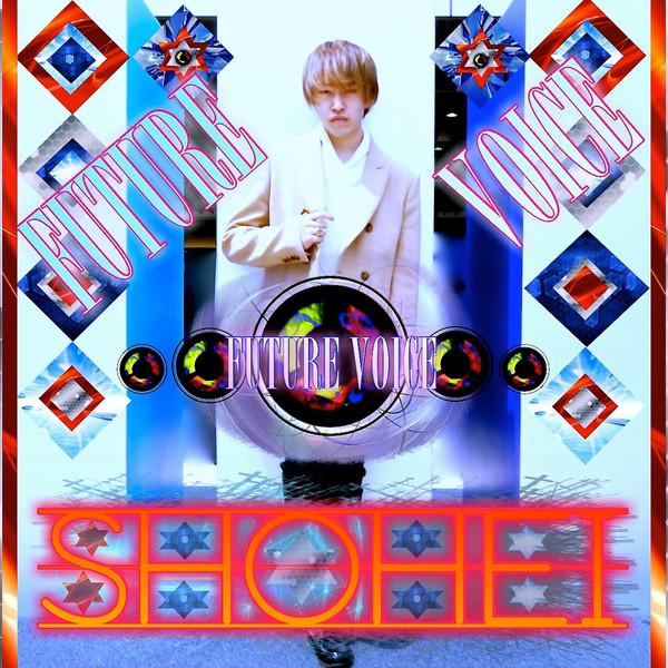 [Single] Shohei – Future Voice (feat. JOSTARジョウ☆スター) (2016.04.26/MP3/RAR)
