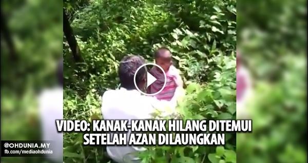 Video: Kanak-kanak hilang ditemui keluar dari semak setelah azan dilaung
