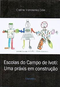 <b>ESCOLAS DO CAMPO DE IVOTI: UMA PRÁXIS EM CONSTRUÇÃO</b>