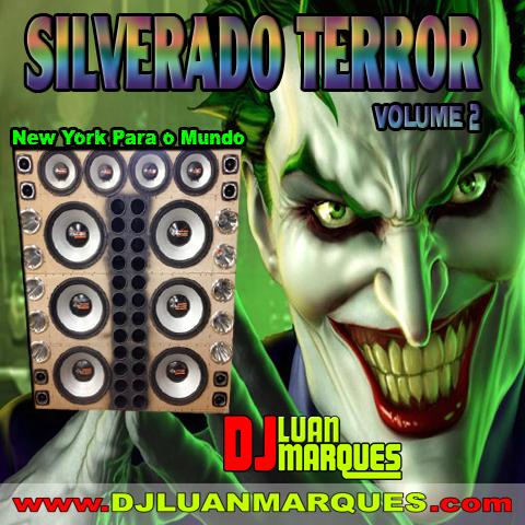 BAIXAR - CD SILVERADO TERROR VOL. 2 (NA BALADA) - DJ LUAN MARQUES - 2013