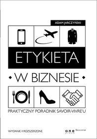 książka na prezent Adam Jarczyński Etykieta w biznesie. Praktyczny poradnik savoir-vivre'u