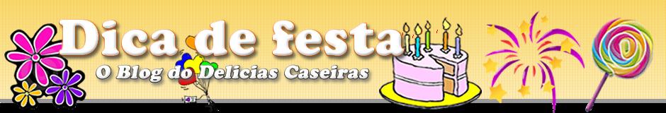DICA DE FESTA