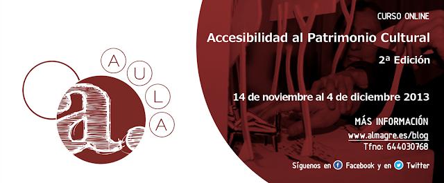 Logotipo de Almagre. Contenido escrito: curso on-line Accesibilidad al Patrimonio Cultural, 2ª Edición. 14 de noviembre al 4 de diciembre 2013. Más información www.almagre.es/blog. Tfno: 644030768. Síguenos en facebook y twitter.