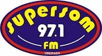 Rádio Supersom FM da Cidade de Uberaba ao vivo