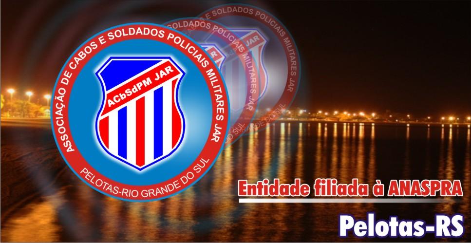 ACS JAR - Associação de Cabos e Soldados da Brigada Militar, Entidade filiada à FERPM e ANASPRA