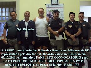 O Sgt. Ricardo Dir. Adm. da ASSPE no BPRp convocando o efetivo para o ATO PÚBLICO EM DEFESA DO CMH