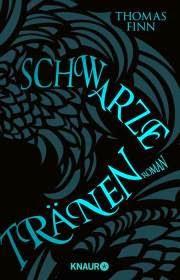 http://www.amazon.de/Schwarze-Tr%C3%A4nen-Roman-Thomas-Finn/dp/3426513498/ref=sr_1_1?ie=UTF8&qid=1393676484&sr=8-1&keywords=schwarze+tr%C3%A4nen