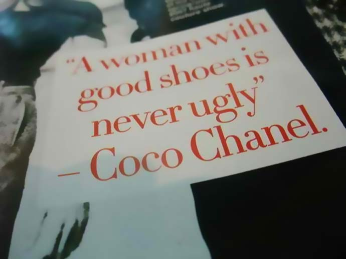A woman with good shoes is never ugly. Coco Chanel