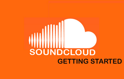 Sound Cloud Tutorials:Getting Started