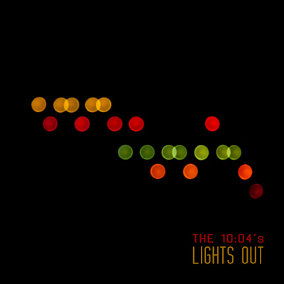 The 10:04's - Lights Out