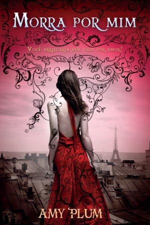 Morra Por Mim, de Amy Plum, Trilogia Revenants, editora Farol Literário